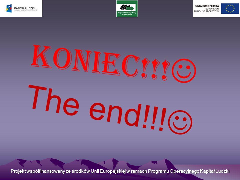 Projekt współfinansowany ze środków Unii Europejskiej w ramach Programu Operacyjnego Kapitał Ludzki Koniec!!.