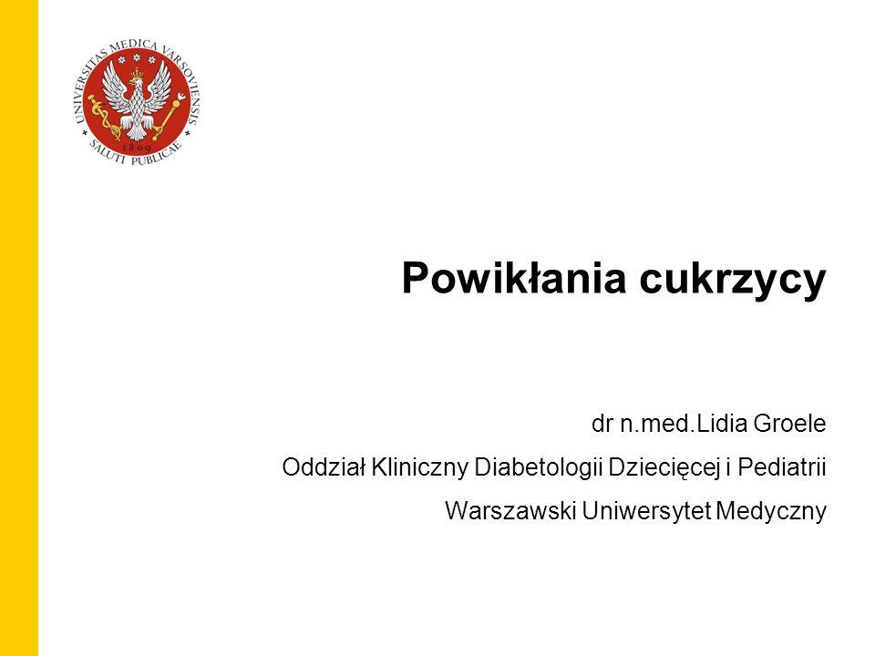 29 Powikłania cukrzycy dr n.med.Lidia Groele Oddział Kliniczny Diabetologii Dziecięcej i Pediatrii Warszawski Uniwersytet Medyczny