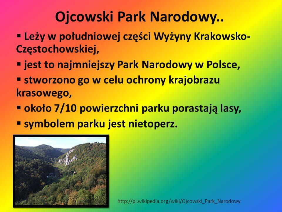 Ojcowski Park Narodowy.. Cechy Parku Narodowego :  formy skalne – efekt zjawisk krasowych,  liczne jaskinie i schroniska skalne,  Dolina Prądnika,