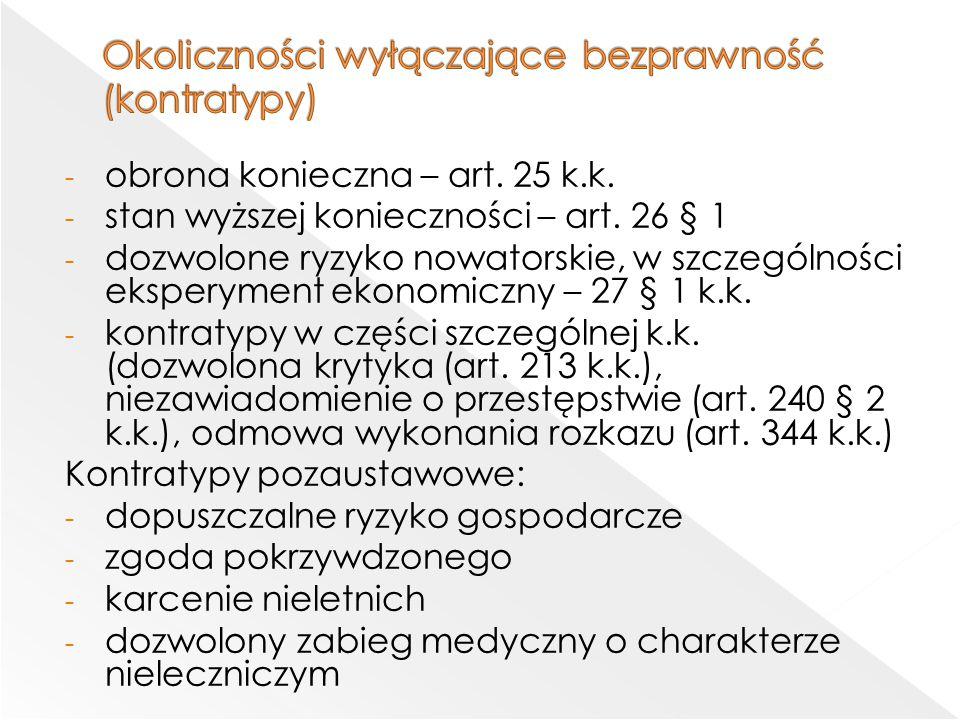 - obrona konieczna – art.25 k.k. - stan wyższej konieczności – art.
