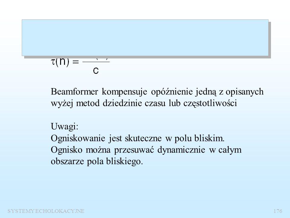 SYSTEMY ECHOLOKACYJNE175 Ogniskowanie wiązki r(0) r(n) n d
