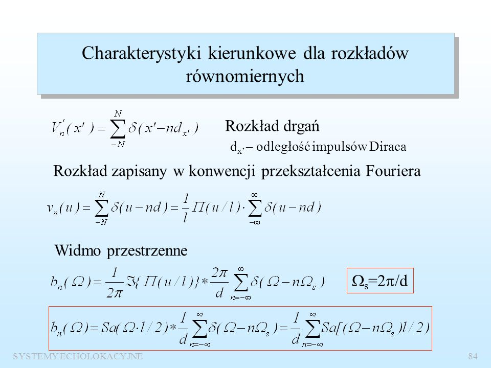 SYSTEMY ECHOLOKACYJNE83 Rozkład wzdłuż dowolnego przekroju z wyjątkiem charakterystycznych