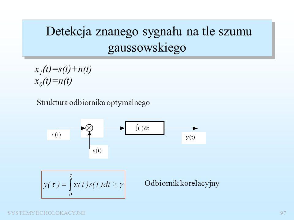SYSTEMY ECHOLOKACYJNE96 p FA =p 0 *p s