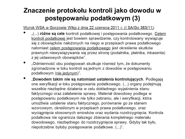 Znaczenie protokołu kontroli jako dowodu w postępowaniu podatkowym (3) Wyrok WSA w Gorzowie Wlkp z dnia 22 czerwca 2011 r.