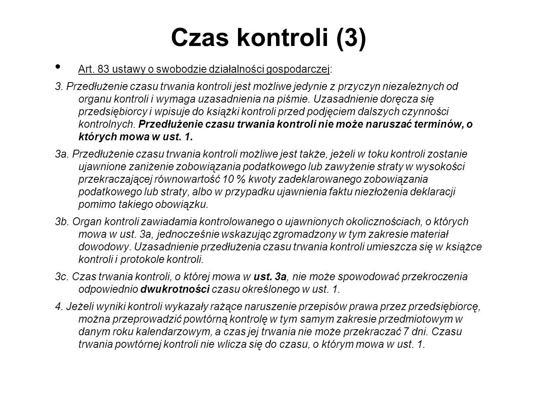 Czas kontroli (3) Art.83 ustawy o swobodzie działalności gospodarczej: 3.
