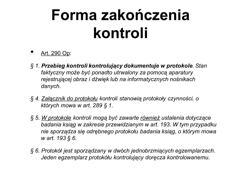 Forma zakończenia kontroli Art.290 Op: § 1.