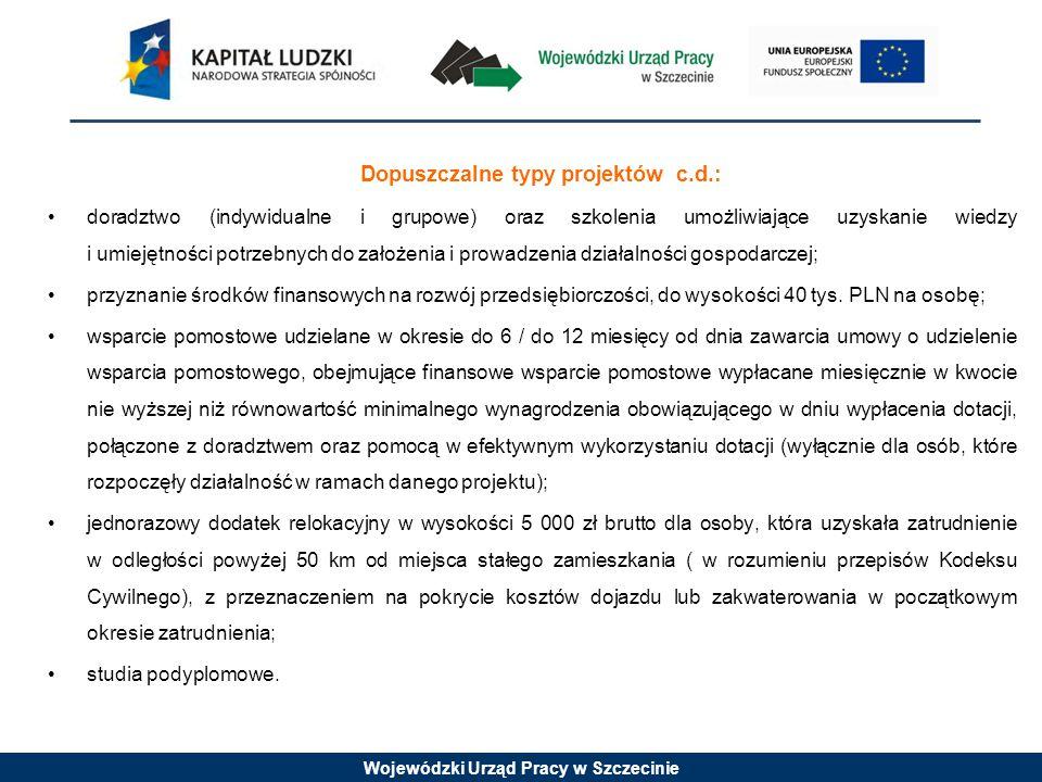 Wojewódzki Urząd Pracy w Szczecinie Dopuszczalne typy projektów c.d.: doradztwo (indywidualne i grupowe) oraz szkolenia umożliwiające uzyskanie wiedzy