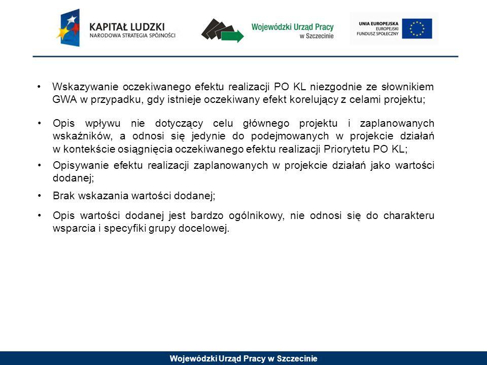Wojewódzki Urząd Pracy w Szczecinie Wskazywanie oczekiwanego efektu realizacji PO KL niezgodnie ze słownikiem GWA w przypadku, gdy istnieje oczekiwany