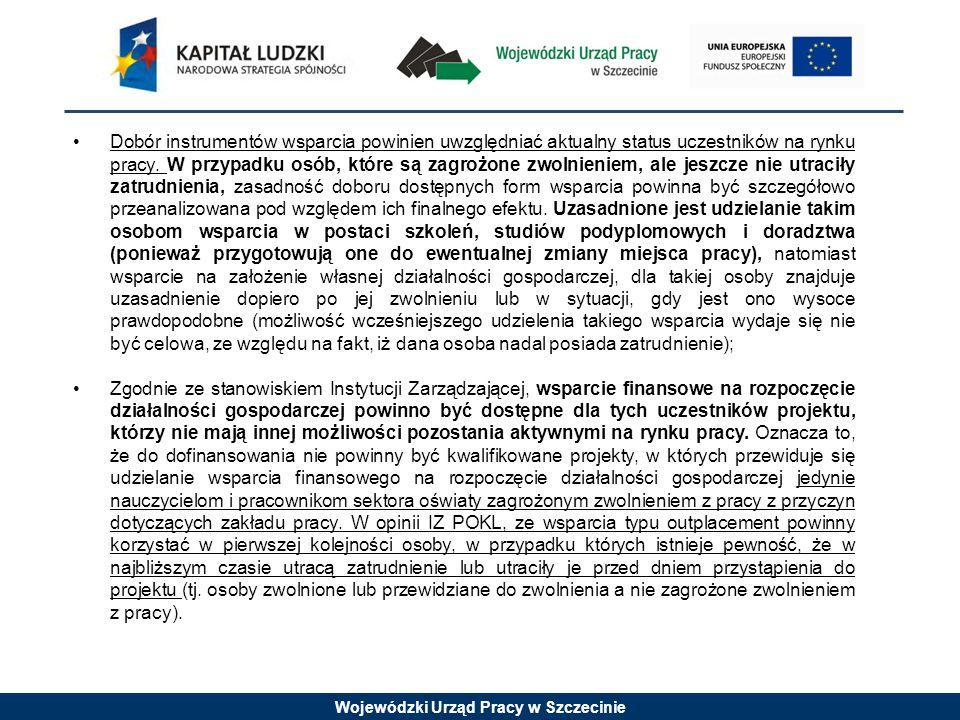 Wojewódzki Urząd Pracy w Szczecinie Dobór instrumentów wsparcia powinien uwzględniać aktualny status uczestników na rynku pracy. W przypadku osób, któ