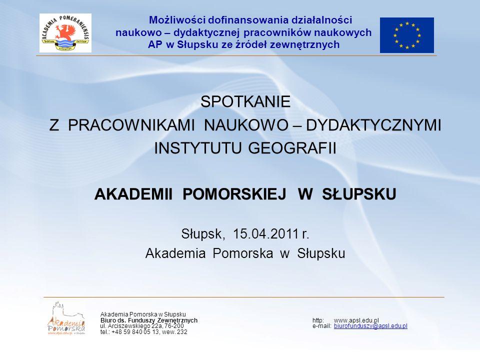 Kliknij, aby edytować styl wzorca podtytułu AGENDA PREZENTACJI: Możliwości dofinansowania działalności naukowo – dydaktycznej pracowników naukowych AP w Słupsku: 1.