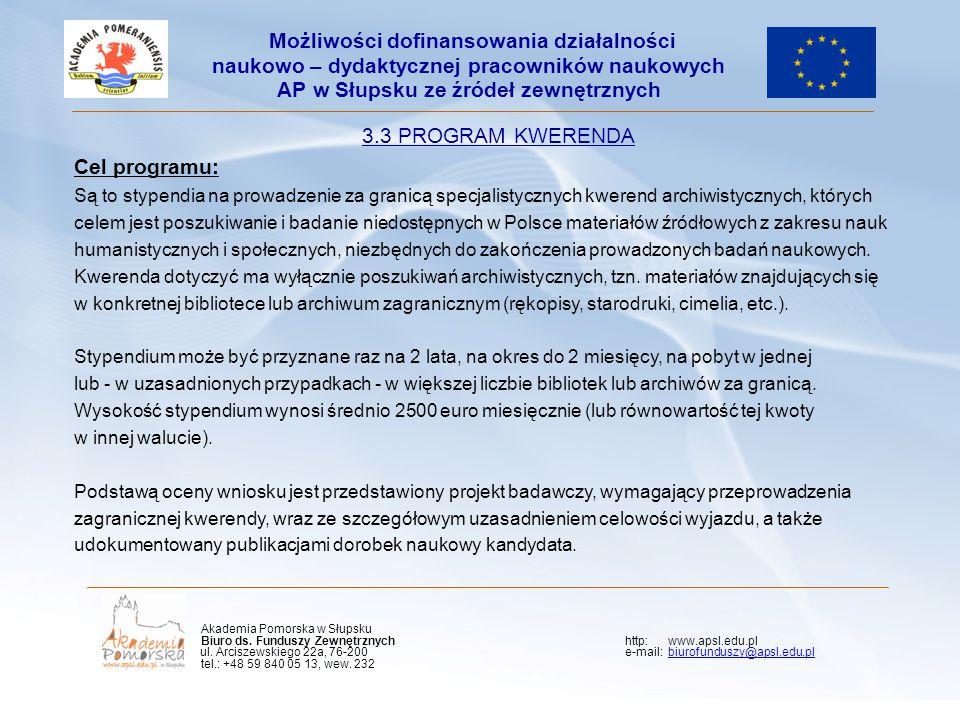 Kliknij, aby edytować styl wzorca podtytułu 3.3 PROGRAM KWERENDA Cel programu: Są to stypendia na prowadzenie za granicą specjalistycznych kwerend archiwistycznych, których celem jest poszukiwanie i badanie niedostępnych w Polsce materiałów źródłowych z zakresu nauk humanistycznych i społecznych, niezbędnych do zakończenia prowadzonych badań naukowych.