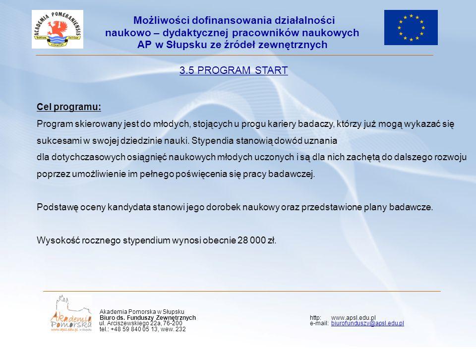Kliknij, aby edytować styl wzorca podtytułu 3.5 PROGRAM START Cel programu: Program skierowany jest do młodych, stojących u progu kariery badaczy, któ