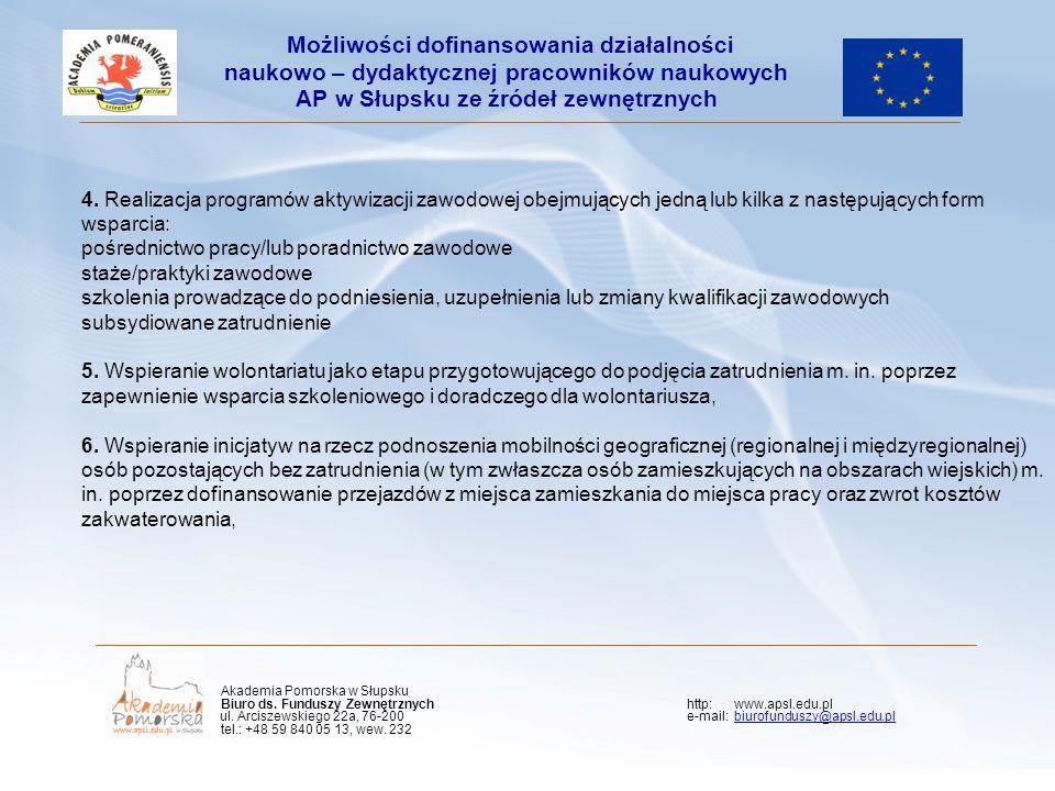 4. Realizacja programów aktywizacji zawodowej obejmujących jedną lub kilka z następujących form wsparcia: pośrednictwo pracy/lub poradnictwo zawodowe