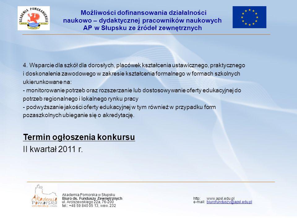4. Wsparcie dla szkół dla dorosłych, placówek kształcenia ustawicznego, praktycznego i doskonalenia zawodowego w zakresie kształcenia formalnego w for