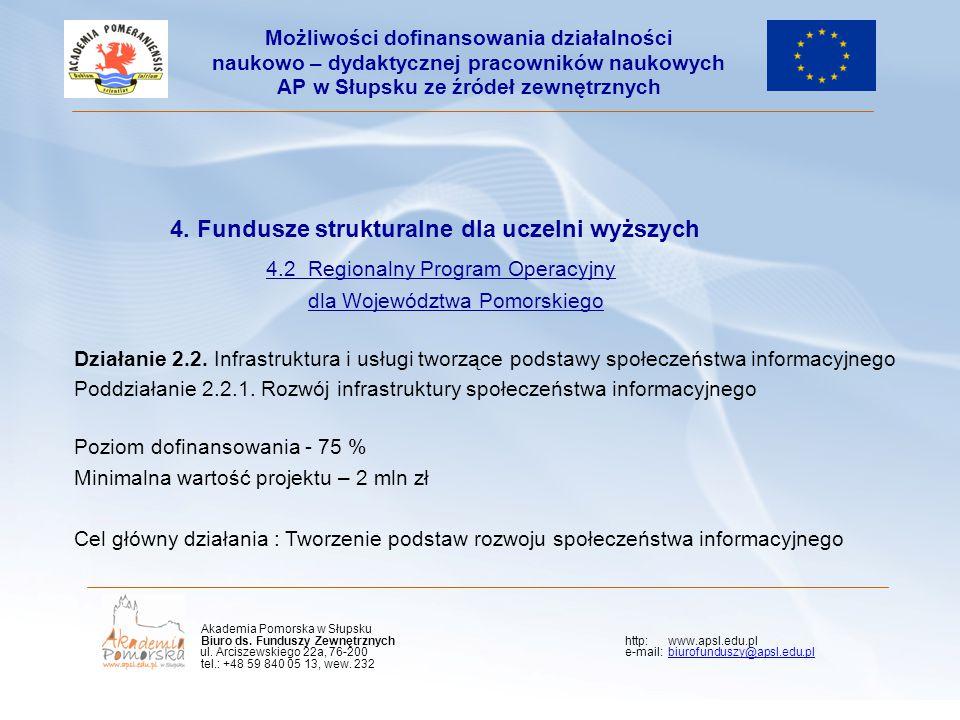 4. Fundusze strukturalne dla uczelni wyższych 4.2 Regionalny Program Operacyjny dla Województwa Pomorskiego Działanie 2.2. Infrastruktura i usługi two