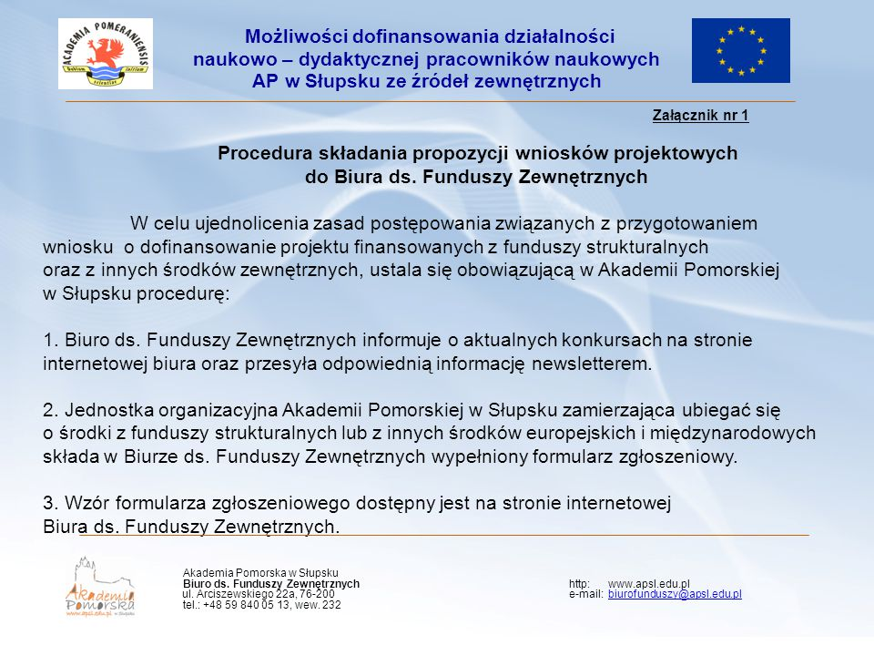 Kliknij, aby edytować styl wzorca podtytułu Załącznik nr 1 Procedura składania propozycji wniosków projektowych do Biura ds. Funduszy Zewnętrznych W c