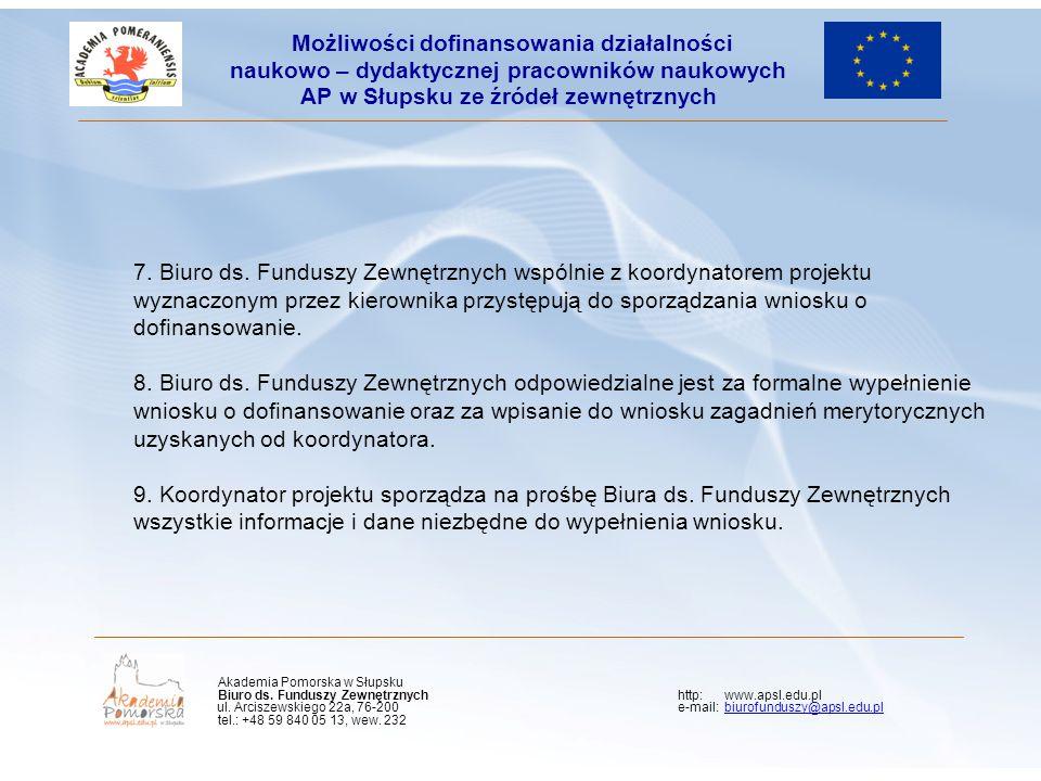 Kliknij, aby edytować styl wzorca podtytułu 7. Biuro ds. Funduszy Zewnętrznych wspólnie z koordynatorem projektu wyznaczonym przez kierownika przystęp