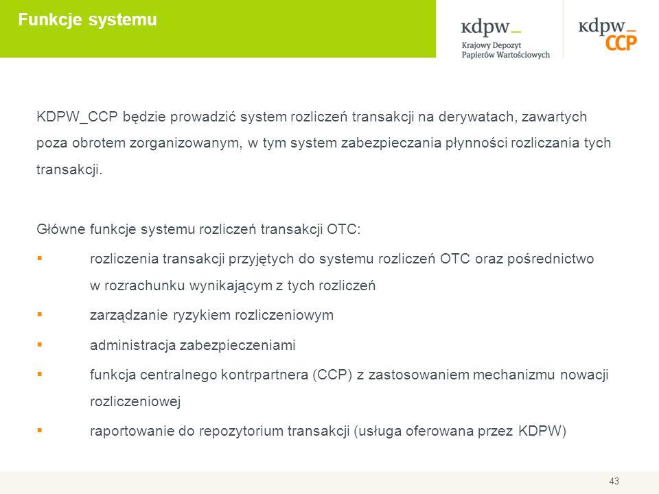 KDPW_CCP będzie prowadzić system rozliczeń transakcji na derywatach, zawartych poza obrotem zorganizowanym, w tym system zabezpieczania płynności rozl