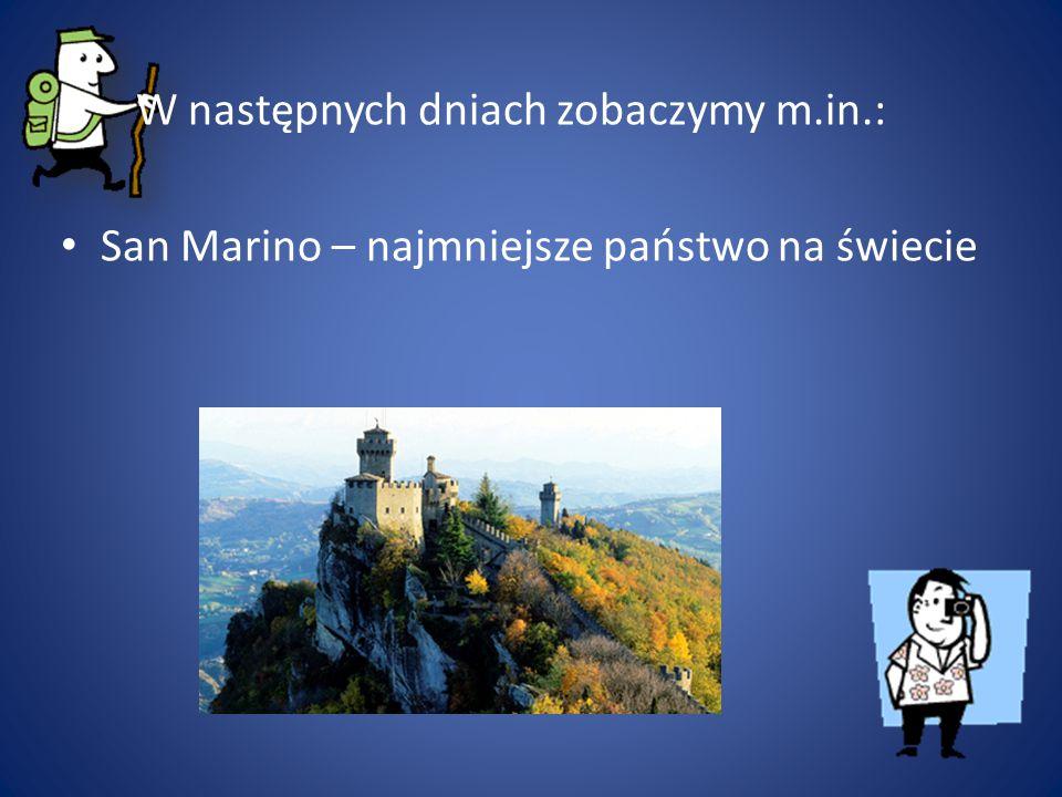 W następnych dniach zobaczymy m.in.: San Marino – najmniejsze państwo na świecie
