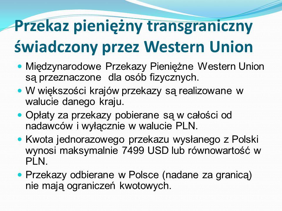 Przekaz pieniężny transgraniczny świadczony przez Western Union Międzynarodowe Przekazy Pieniężne Western Union są przeznaczone dla osób fizycznych.