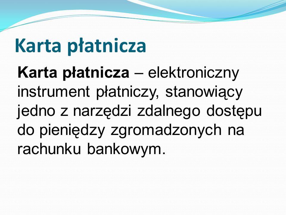 Karta płatnicza Karta płatnicza – elektroniczny instrument płatniczy, stanowiący jedno z narzędzi zdalnego dostępu do pieniędzy zgromadzonych na rachunku bankowym.