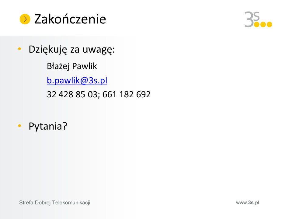 Zakończenie Dziękuję za uwagę: Błażej Pawlik b.pawlik@3s.pl 32 428 85 03; 661 182 692 Pytania?