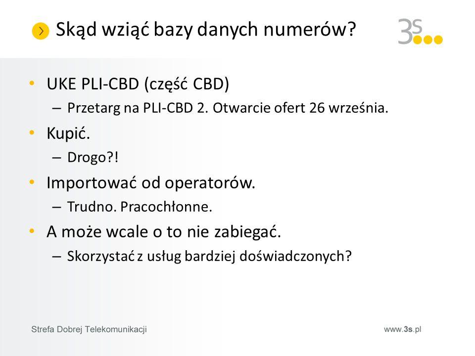 Skąd wziąć bazy danych numerów? UKE PLI-CBD (część CBD) – Przetarg na PLI-CBD 2. Otwarcie ofert 26 września. Kupić. – Drogo?! Importować od operatorów