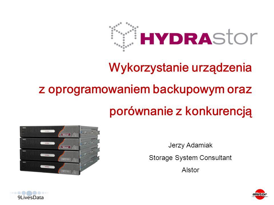 Wykorzystanie urządzenia z oprogramowaniem backupowym oraz porównanie z konkurencją Jerzy Adamiak Storage System Consultant Alstor