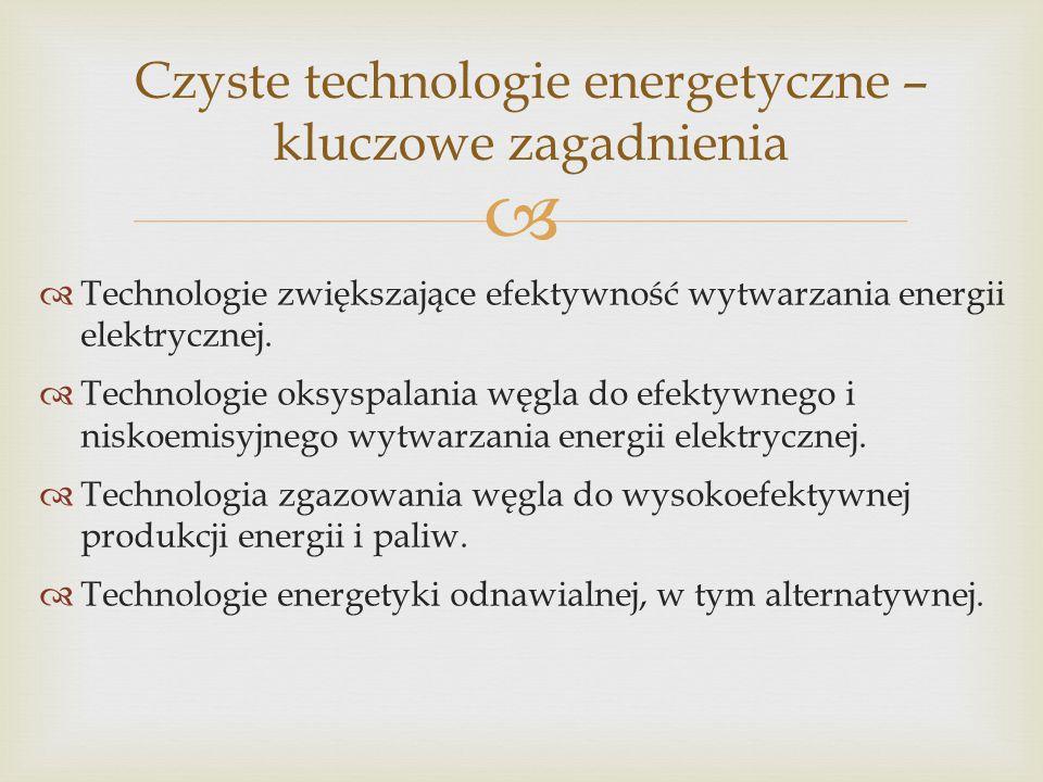   Technologie zwiększające efektywność wytwarzania energii elektrycznej.  Technologie oksyspalania węgla do efektywnego i niskoemisyjnego wytwarzan