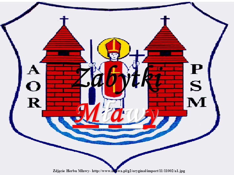 Zabytki Zdjęcie Herbu Mławy- http://www.mlawa.pl/g2/oryginal/import/11/11002/a1.jpg Mławy