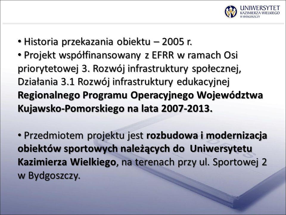 Historia przekazania obiektu – 2005 r.Historia przekazania obiektu – 2005 r.