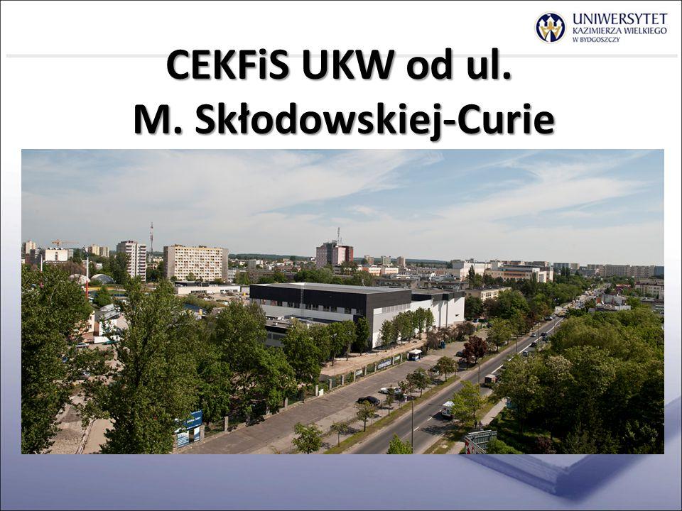 CEKFiS UKW od ul. M. Skłodowskiej-Curie