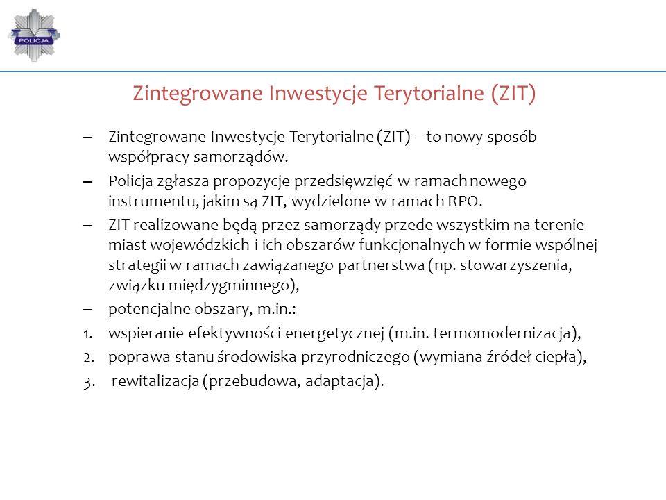 Zintegrowane Inwestycje Terytorialne (ZIT) – Zintegrowane Inwestycje Terytorialne (ZIT) – to nowy sposób współpracy samorządów. – Policja zgłasza prop