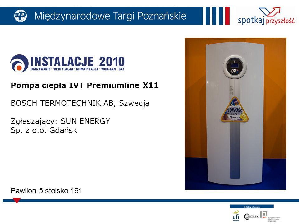 Pompa ciepła IVT Premiumline X11 BOSCH TERMOTECHNIK AB, Szwecja Zgłaszający: SUN ENERGY Sp.