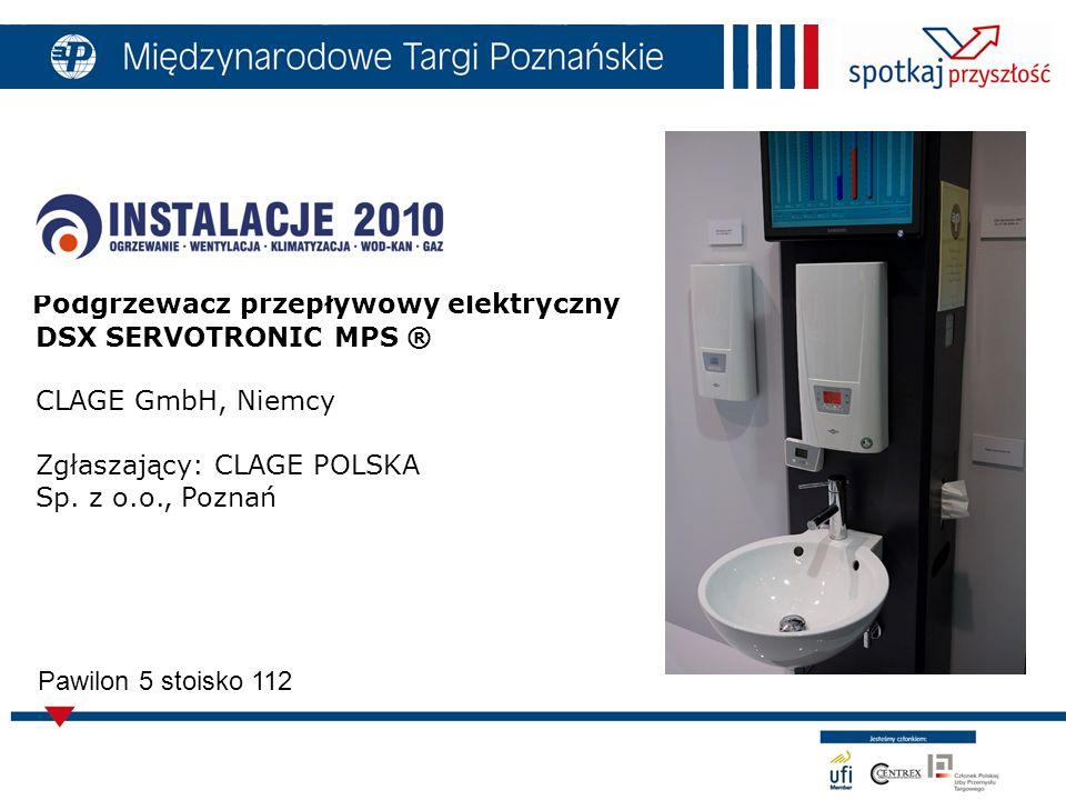 Podgrzewacz przepływowy elektryczny DSX SERVOTRONIC MPS ® CLAGE GmbH, Niemcy Zgłaszający: CLAGE POLSKA Sp.