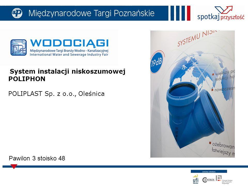 System instalacji niskoszumowej POLIPHON POLIPLAST Sp. z o.o., Oleśnica Pawilon 3 stoisko 48