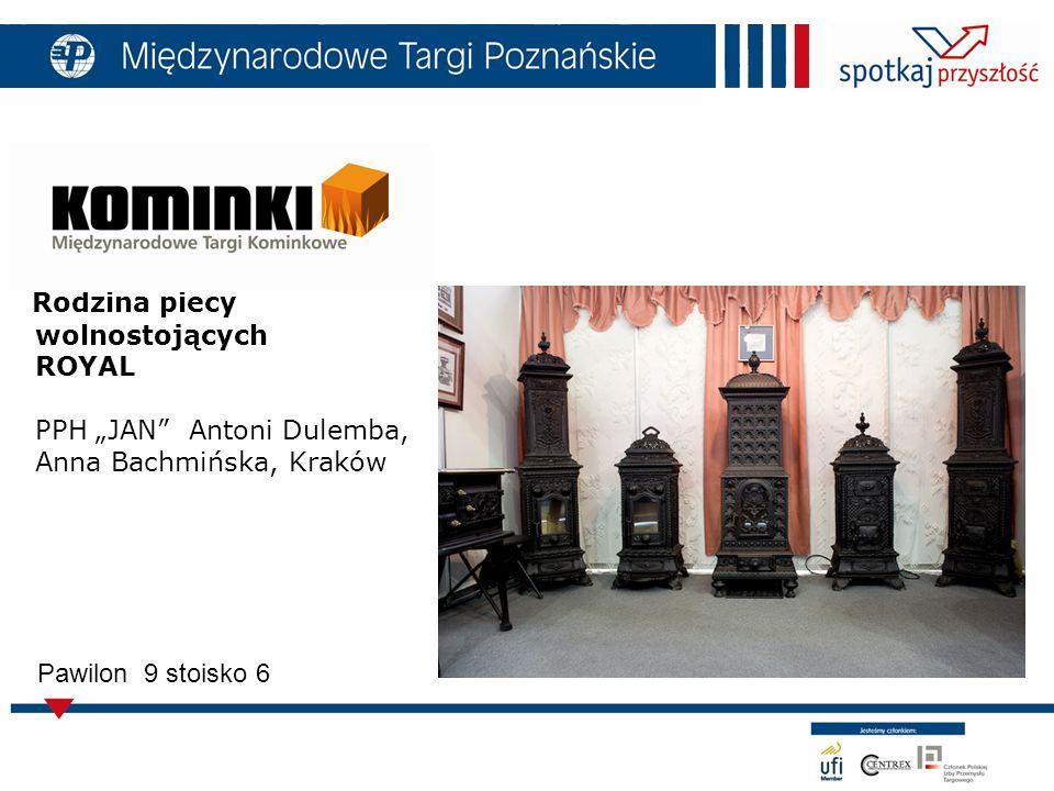 """Rodzina piecy wolnostojących ROYAL PPH """"JAN Antoni Dulemba, Anna Bachmińska, Kraków Pawilon 9 stoisko 6"""