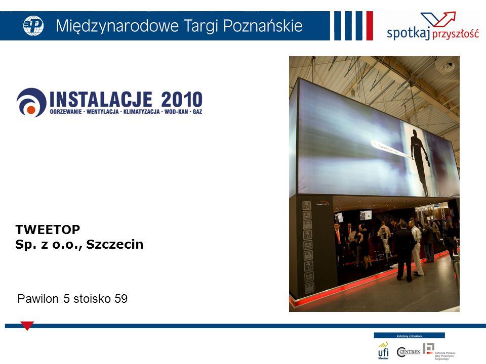 TWEETOP Sp. z o.o., Szczecin Pawilon 5 stoisko 59