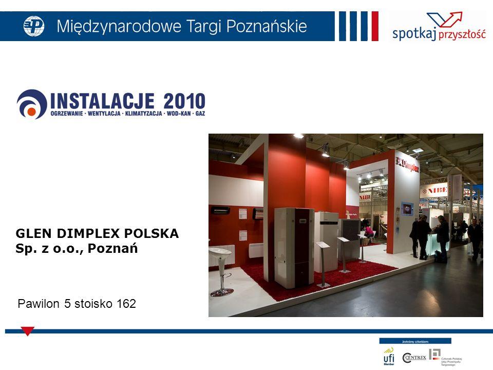 32 GLEN DIMPLEX POLSKA Sp. z o.o., Poznań Pawilon 5 stoisko 162