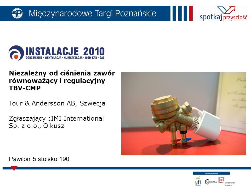 Niezależny od ciśnienia zawór równoważący i regulacyjny TBV-CMP Tour & Andersson AB, Szwecja Zgłaszający :IMI International Sp.
