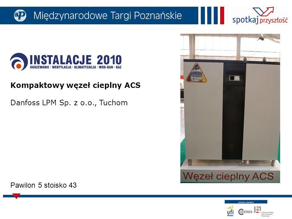 Kompaktowy węzeł cieplny ACS Danfoss LPM Sp. z o.o., Tuchom Pawilon 5 stoisko 43