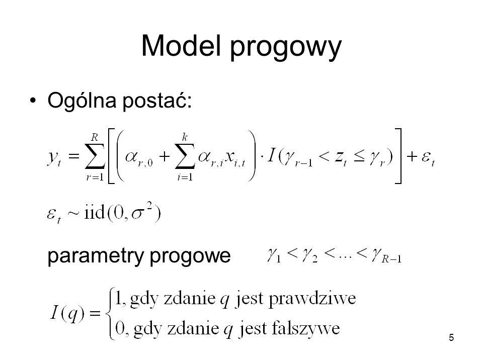 6 Model progowy W ustalonym reżimie r – model liniowy:
