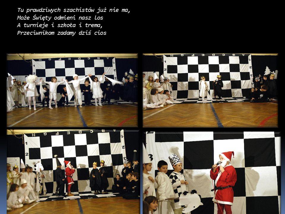 Tu prawdziwych szachistów już nie ma, Może Święty odmieni nasz los A turnieje i szkoła i trema, Przeciwnikom zadamy dziś cios