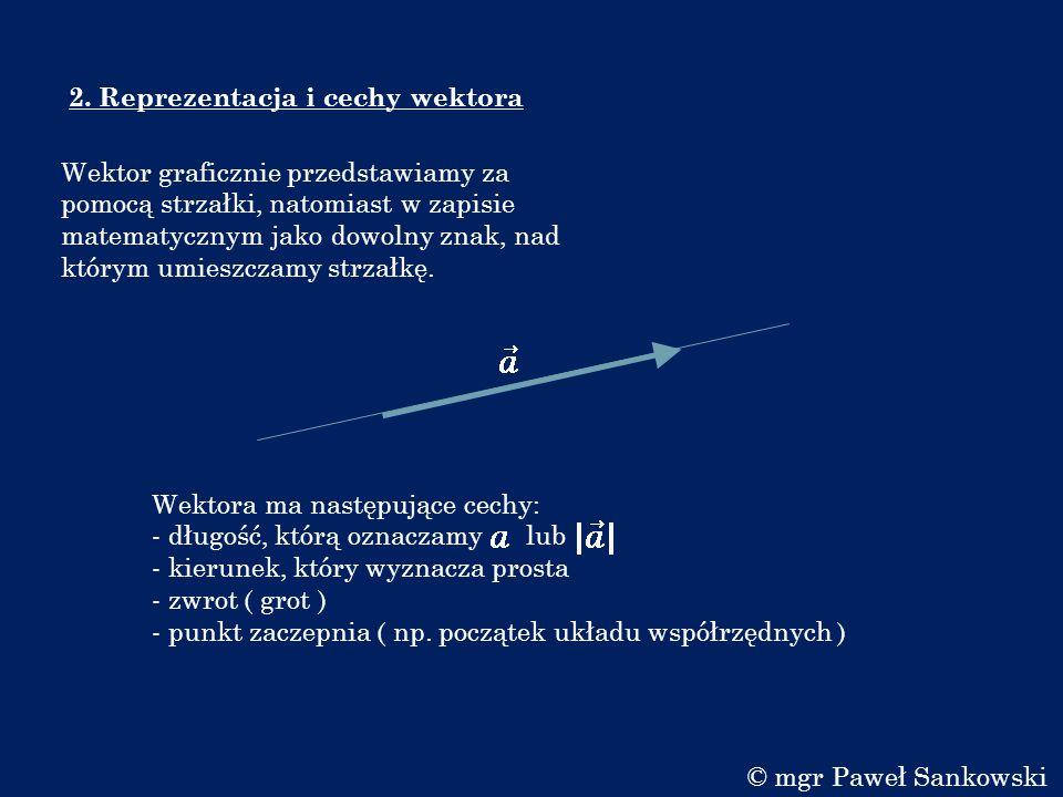 2. Reprezentacja i cechy wektora Wektor graficznie przedstawiamy za pomocą strzałki, natomiast w zapisie matematycznym jako dowolny znak, nad którym u
