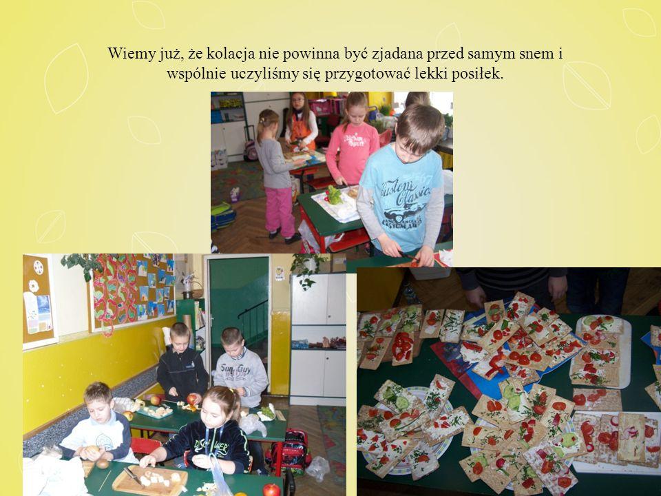 Wiemy już, że kolacja nie powinna być zjadana przed samym snem i wspólnie uczyliśmy się przygotować lekki posiłek.