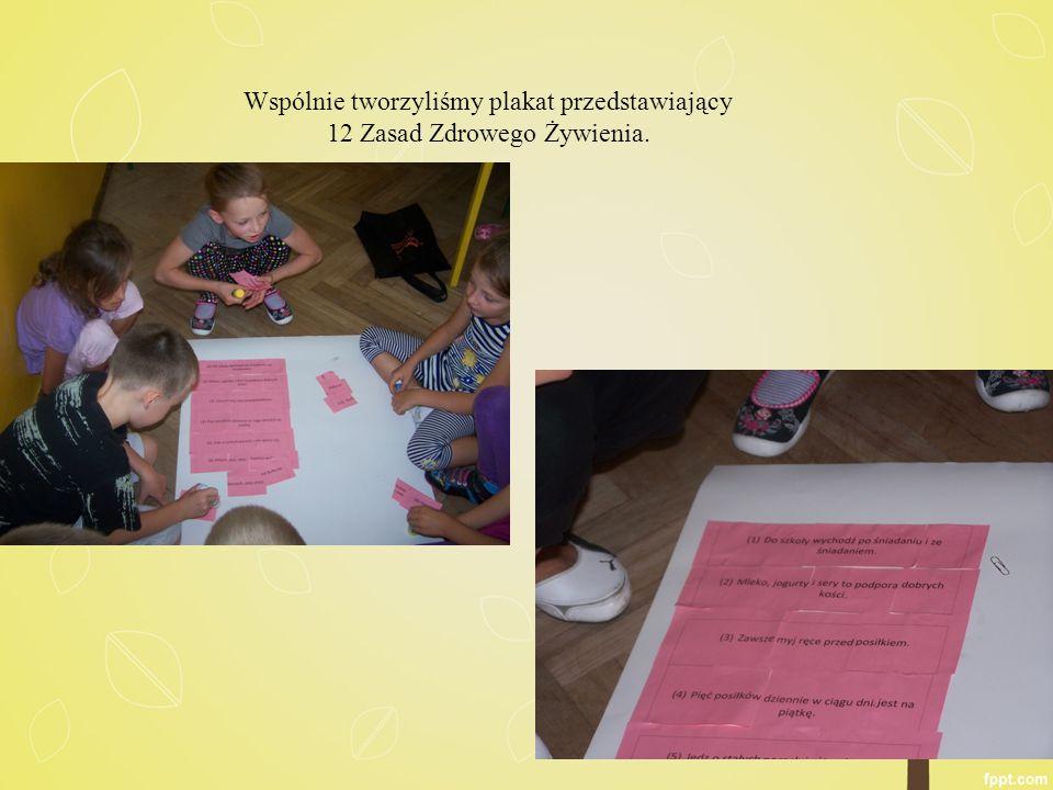 Wspólnie tworzyliśmy plakat przedstawiający 12 Zasad Zdrowego Żywienia.