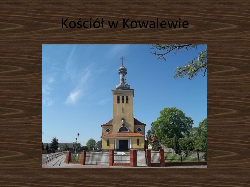 W Kowalewie pierwszy drewniany kościół powstał w XV w.