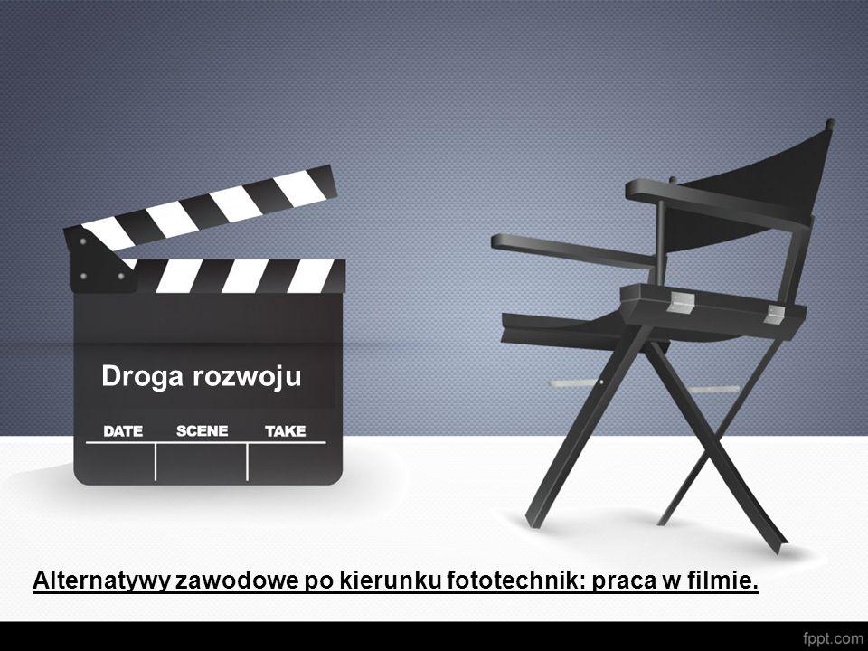 Alternatywy zawodowe po kierunku fototechnik: praca w filmie. Droga rozwoju