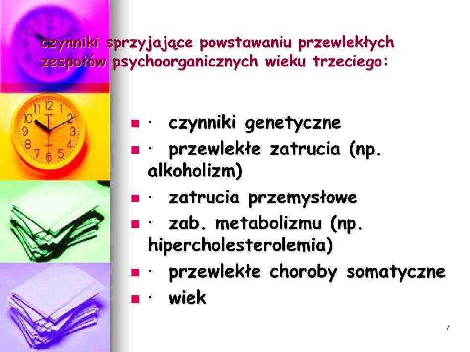 6 zespoły psychorganiczne: · upośledzenie umysłowe · upośledzenie umysłowe · organiczne zaburzenia osobowości · organiczne zaburzenia osobowości · otę