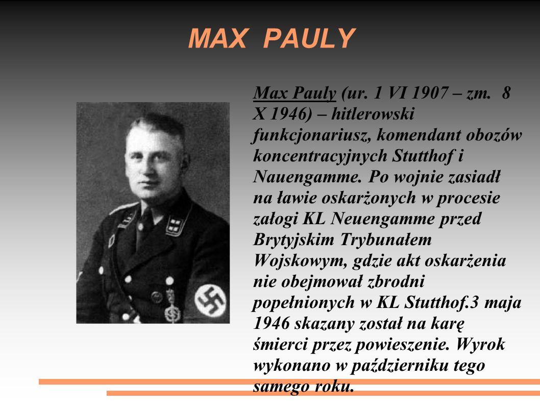 MAX PAULY Max Pauly (ur.1 VI 1907 – zm.